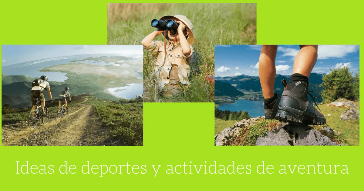 Ideas de deportes y actividades de aventura