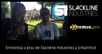 Entrevista a Josu Pérez > Cofundador de Slackline Industries