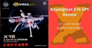 Bayangtoys X16 GPS. Un drone muy barato para Actioncams